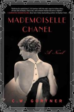 'Mademoiselle Chanel' by C.W. Gortner