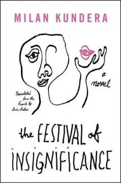 'The Festival of Insignificance'  by  Milan Kundera, Linda Asher