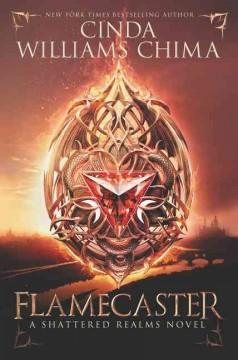 'Flamecaster (Shattered Realms, #1)' by Cinda Williams Chima