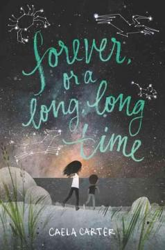 'Forever, or a Long, Long Time' by Caela Carter