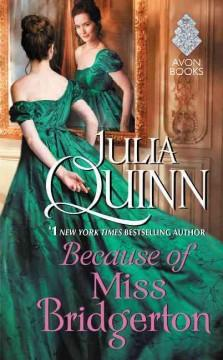 'Because of Miss Bridgerton (Rokesbys #1)' by Julia Quinn