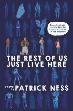 'The Rest of Us Just Live Here'  by  Patrick Ness