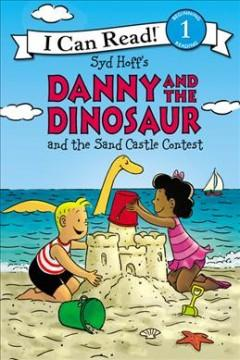 Syd Hoffs Danny and the dinosaur and the sand castle contest