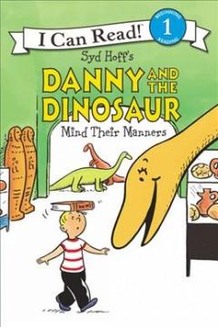 Syd Hoffs Danny and the dinosaur mind their manners