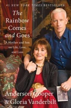'The Rainbow Comes and Goes: A Mother and Son On Life, Love, and Loss' by Anderson Cooper