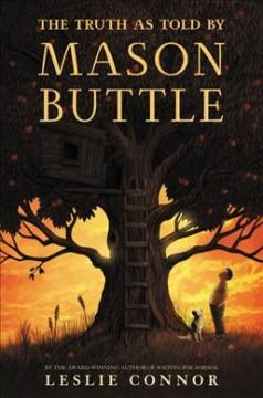 'The  Truth As Told by Mason Buttle' by Leslie Connor