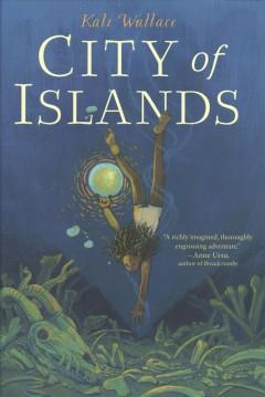 'City of Islands' by Kali Wallace