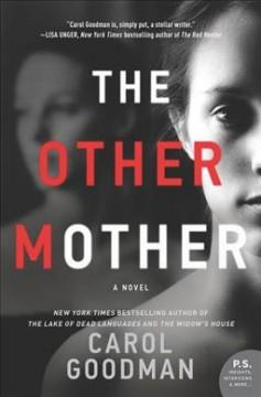'The Other Mother'  by  Carol Goodman