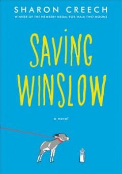 'Saving Winslow'  by  Sharon Creech