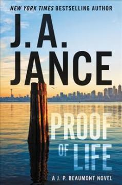 PROOF OF LIFE :  A J P BEAUMONT NOVEL JUDITH A JANCE