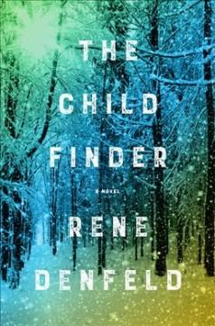 'The Child Finder'  by  Rene Denfeld