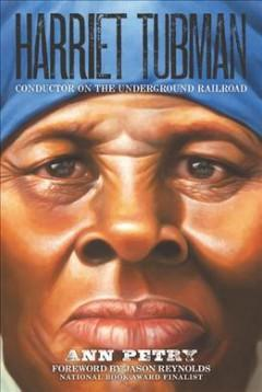 HARRIET TUBMAN : CONDUCTOR ON THE UNDERGROUND RAILROAD