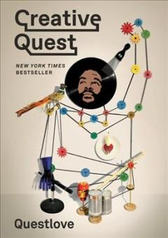 'Creative Quest'  by  Questlove and Ben Greenman