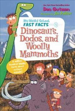 Dinosaurs dodos and woolly mammoths