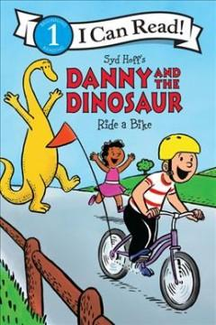 Syd Hoffs Danny and the dinosaur ride a bike
