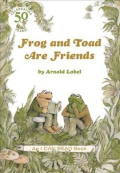 'Frog and Toad Are Friends (Frog and Toad, #1)' by Arnold Lobel
