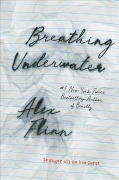 'Breathing Underwater (Breathing Underwater, #1)' by Alex Flinn