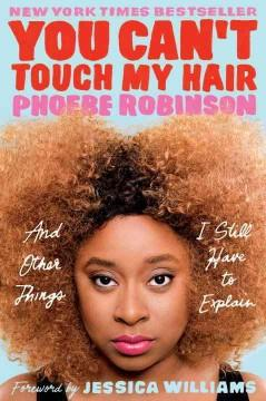 'You Can't Touch My Hair' by Phoebe Robinson