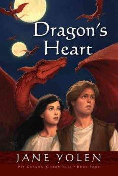 'Dragon's Heart (The Pit Dragon Chronicles, #4)' by Jane Yolen