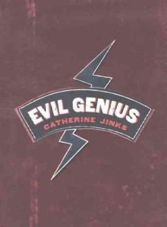 'Evil Genius (Genius, #1)' by Catherine Jinks