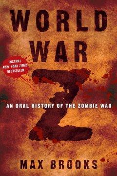 'World War Z: An Oral History of the Zombie War' by Max Brooks