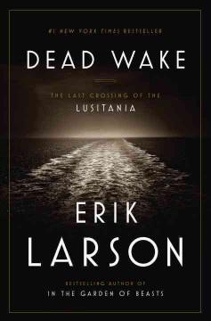 Cover: 'Dead Wake: The Last Crossing of the Lusitania'