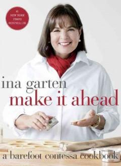 MAKE IT AHEAD : A BAREFOOT CONTESSA COOKBOOK