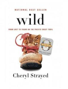 'Wild: From Lost to Found on the Pacific Crest Trail' by Cheryl Strayed