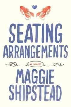'Seating Arrangements' by Maggie Shipstead