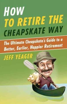 'How to Retire the Cheapskate Way'  by  Jeff Yeager