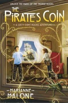 'The Pirate's Coin (Sixty-Eight Rooms, #3)' by Marianne Malone