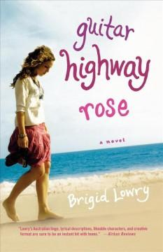 'Guitar Highway Rose' by Brigid Lowry