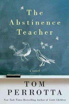 'The Abstinence Teacher'  by  Tom Perrotta