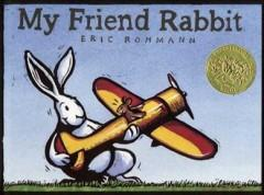 'My Friend Rabbit' by Eric Rohmann
