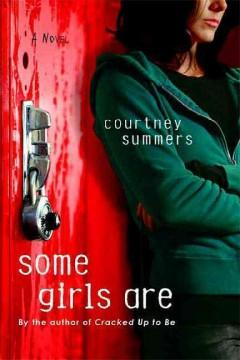 'Some Girls Are' by Courtney Summers