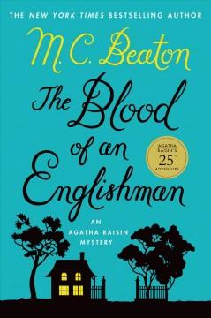 'The Blood of an Englishman: An Agatha Raisin Mystery (Agatha Raisin, #25)' by M.C. Beaton