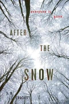 'After the Snow (After the Snow, #1)' by S.D. Crockett