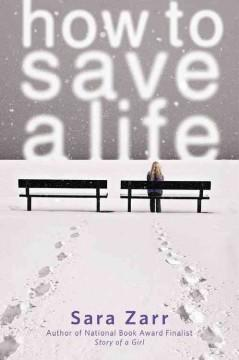 'How to Save a Life' by Sara Zarr
