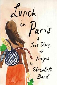 'Lunch in Paris: A Love Story, with Recipes' by Elizabeth Bard