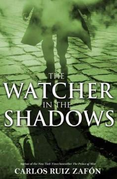 'The Watcher in the Shadows' by Carlos Ruiz Zafón