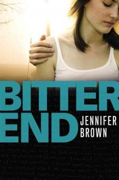 'Bitter End' by Jennifer Brown