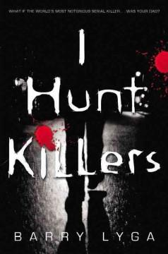 'I Hunt Killers (Jasper Dent, #1)' by Barry Lyga