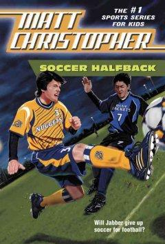 'Soccer Halfback' by Matt Christopher
