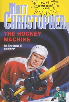 'The Hockey Machine' by Matt Christopher