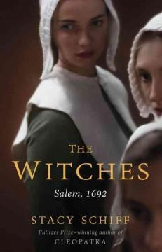 'The Witches: Salem, 1692' by Stacy Schiff