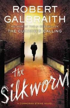 'The Silkworm (Cormoran Strike, #2)' by Robert Galbraith