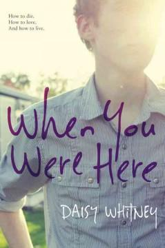 'When You Were Here' by Daisy Whitney