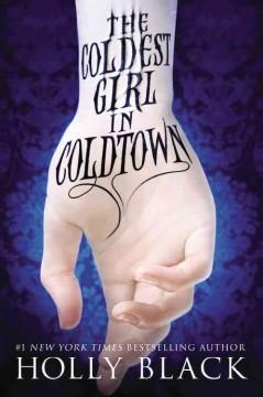 The Coldest Girl in Coldtown book cover