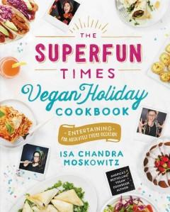 Cover: 'The Superfun Times Vegan Holiday Cookbook'
