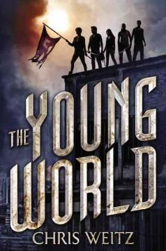 'The Young World (The Young World, #1)' by Chris Weitz